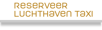 Reserveer luchthaven taxi